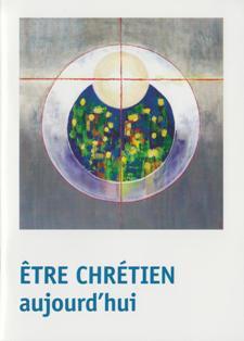 Être chrétien aujourd'hui – Lettre des évêques de Belgique, sept 2012