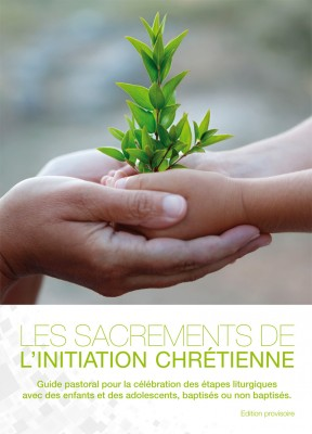 Nouveau guide pastoral – Sacrements de l'initiation