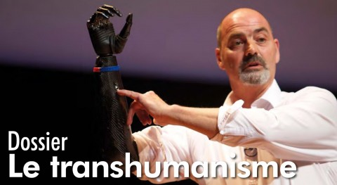 Dossier : Le transhumanisme