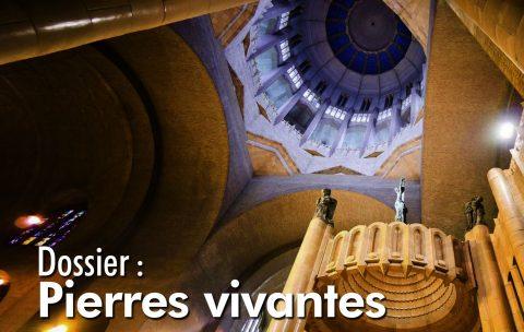Dossier : Pierres vivantes