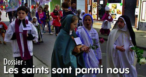 Dossier : les saints parmi nous