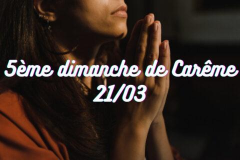 Temps de prière à la maison – 5ème dimanche de Carême 21/03